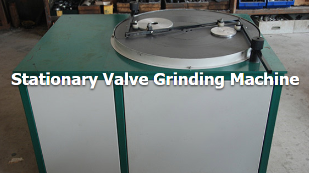 How to Grind the Valve by Grinder Tool to Ensure it Maintains A Good Seal?
